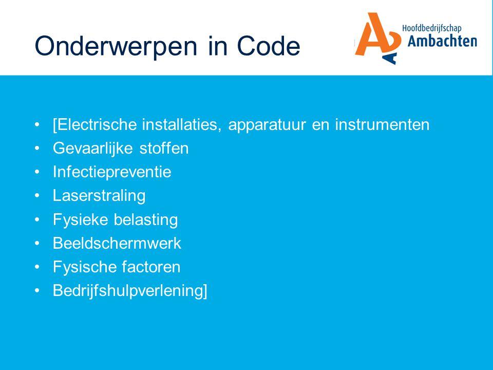 Onderwerpen in Code [Electrische installaties, apparatuur en instrumenten. Gevaarlijke stoffen. Infectiepreventie.